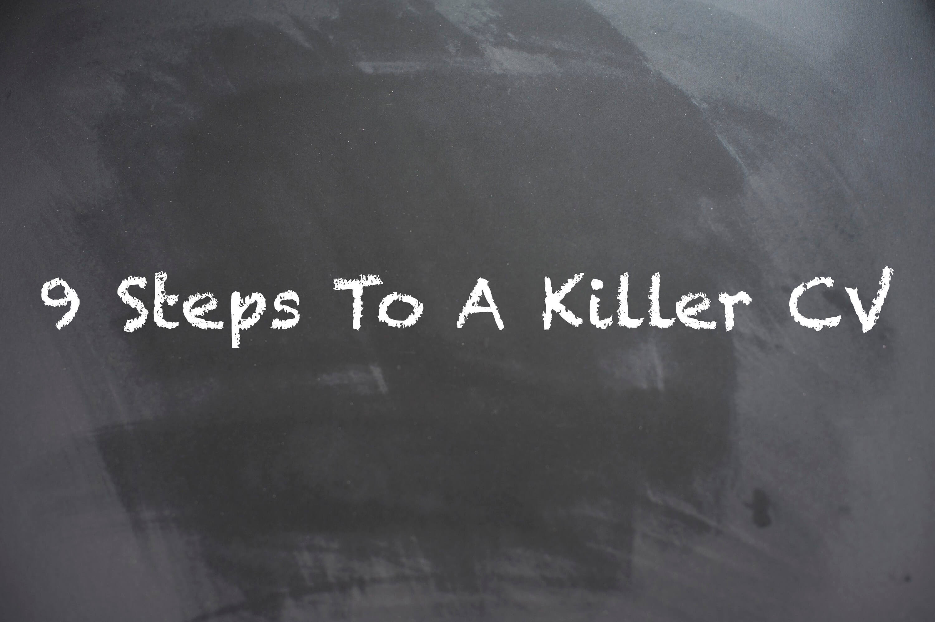9 Steps to a Killer CV That Will Get You an Interview!) | GetReskilled